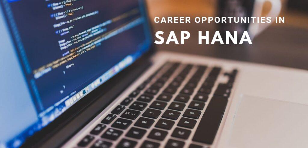 SAP HANA Career Opportunities